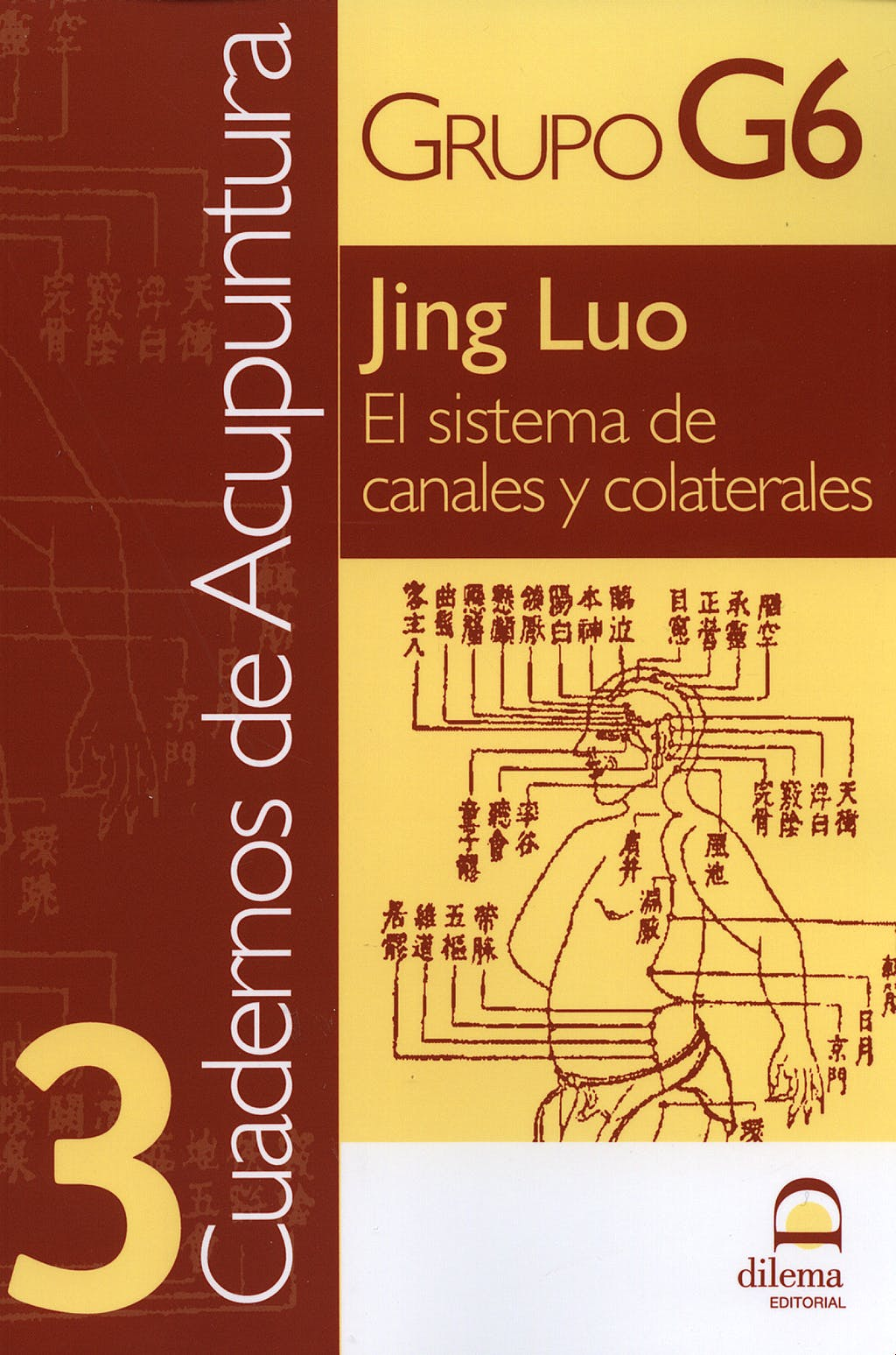 Portada del libro 9788498270464 Cuadernos de Acupuntura Nº3: Jing Luo, el Sistema de Canales y Colaterales