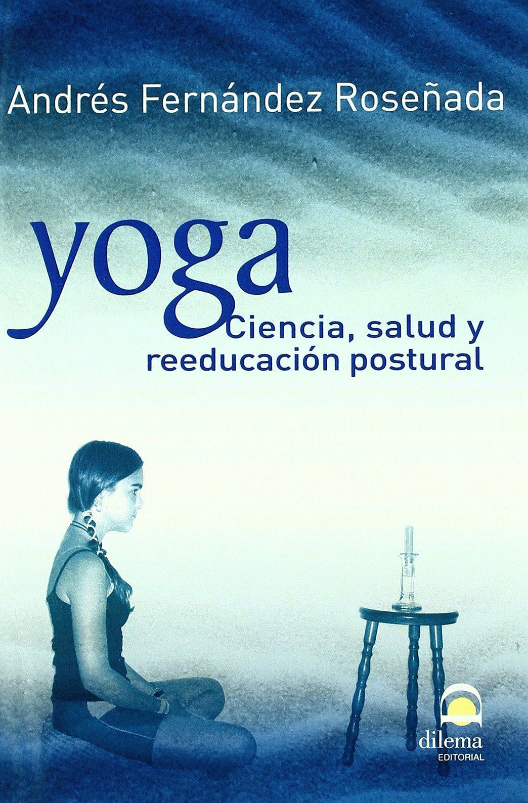 Portada del libro 9788498270884 Yoga. Ciencia, Salud y Reeducacion Postural