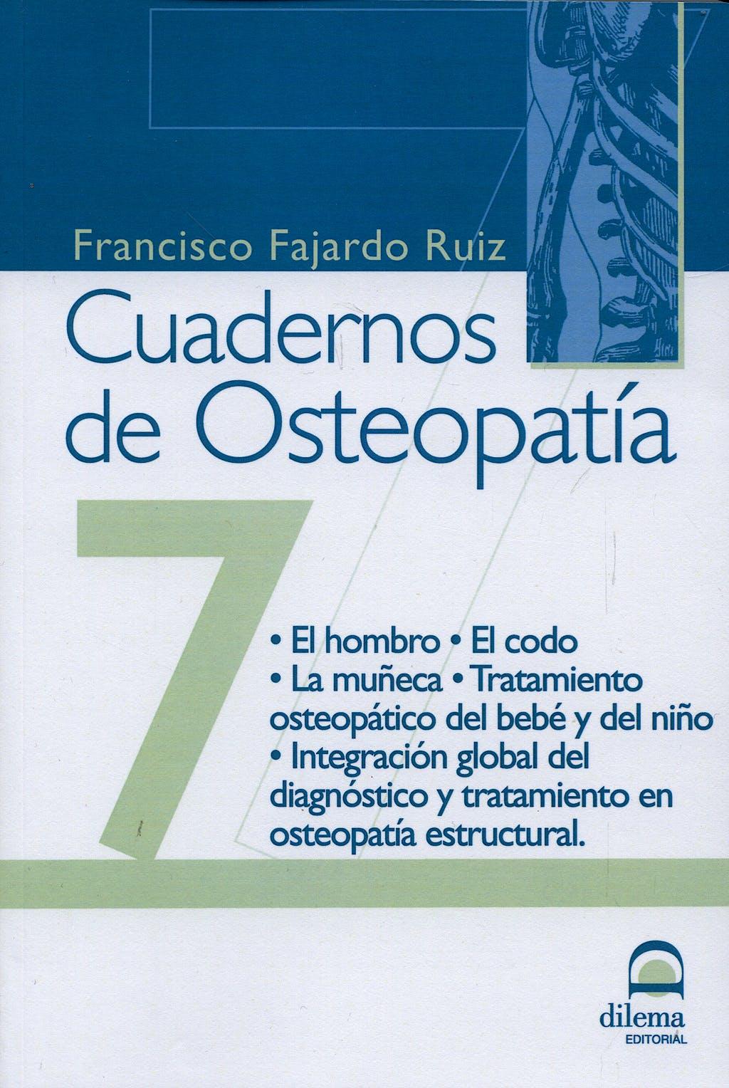 Portada del libro 9788498270945 Cuadernos de Osteopatía nº 7: el Hombro, el Codo, la Muñeca, Tratamiento Osteopático del Bebe y del Niño, Integración Global del Diagnostico y…