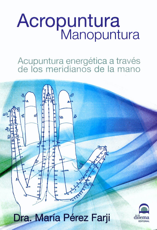 Portada del libro 9788498271331 Acropuntura Manopuntura. Acupuntura Energetica a Traves de los Meridianos de la Mano