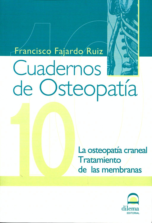 Portada del libro 9788498271515 Cuadernos de Osteopatía nº 10: la Osteopatía Craneal, Tratamiento de las Membranas