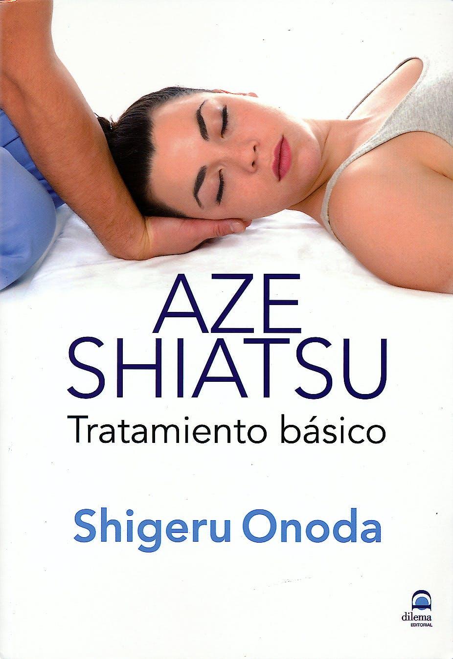 Portada del libro 9788498272468 Aze Shiatsu. Tratamiento Basico