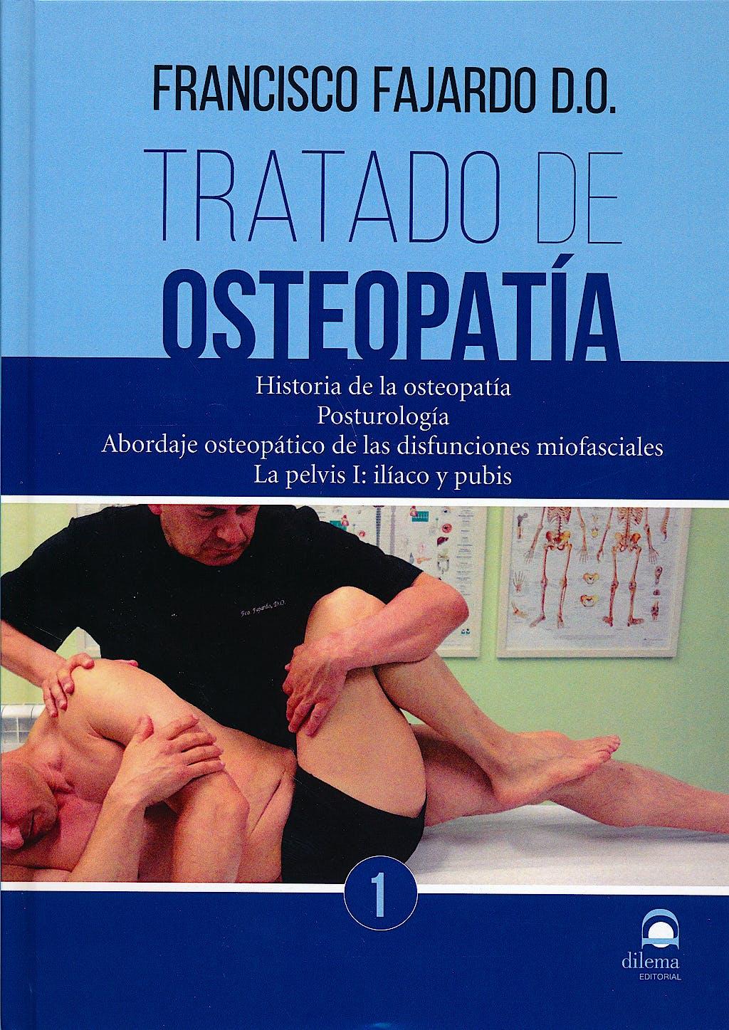 Portada del libro 9788498273304 Tratado de Osteopatía, Vol. 1: Historia, Posturología, Abordaje Osteopático de las Disfunciones Miofasciales. La Pelvis I: Ilíaco y Pubis