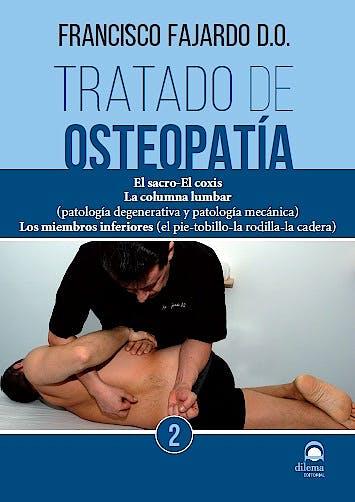 Portada del libro 9788498273458 Tratado de Osteopatía, Vol. 2: El Sacro-el Coxis. La Columna Lumbar (Patología Degenerativa y Patología Mecánica). Los Miembros Inferiores…