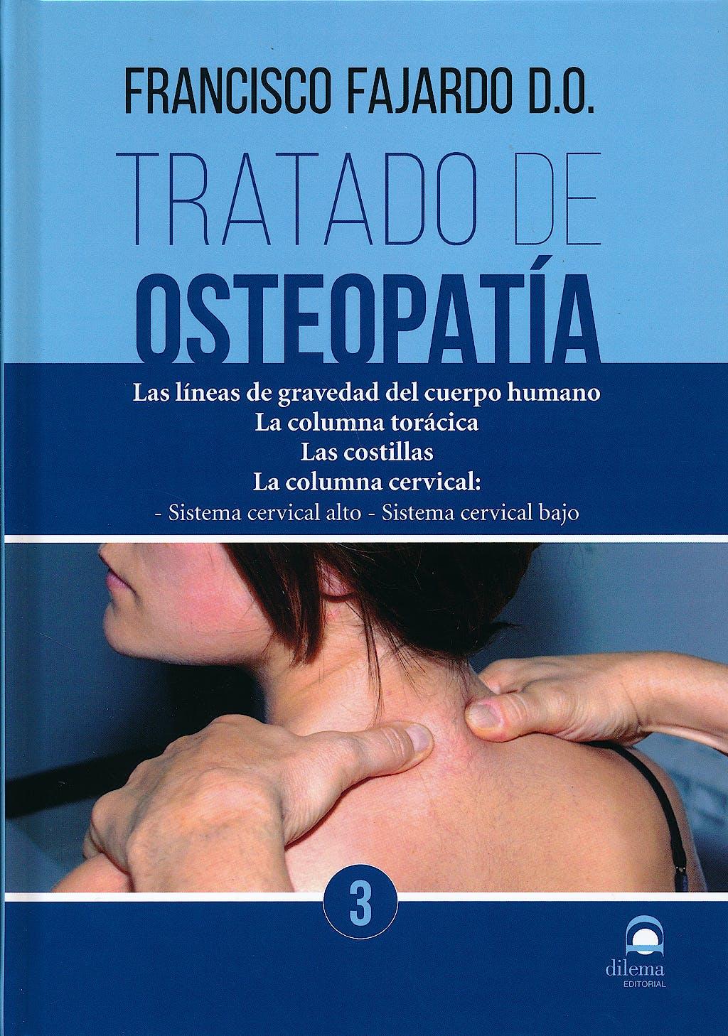 Portada del libro 9788498273649 Tratado de Osteopatia, Vol. 3: Las Lineas de Gravedad del Cuerpo Humano. la Columna Toracica. las Costillas. la Columna Cervical…