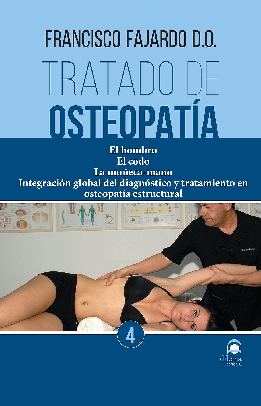 Portada del libro 9788498273663 Tratado de Osteopatía, Vol. 4: El Hombro, el Codo, la Muñeca-Mano, Integración Global del Diagnóstico y Tratamiento en Osteopatía Estructural
