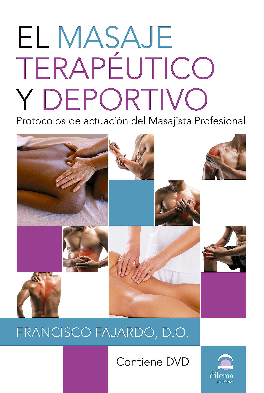 Portada del libro 9788498274226 El Masaje Terapéutico y Deportivo. Protocolos de Actuación del Masajista Profesional + DVD