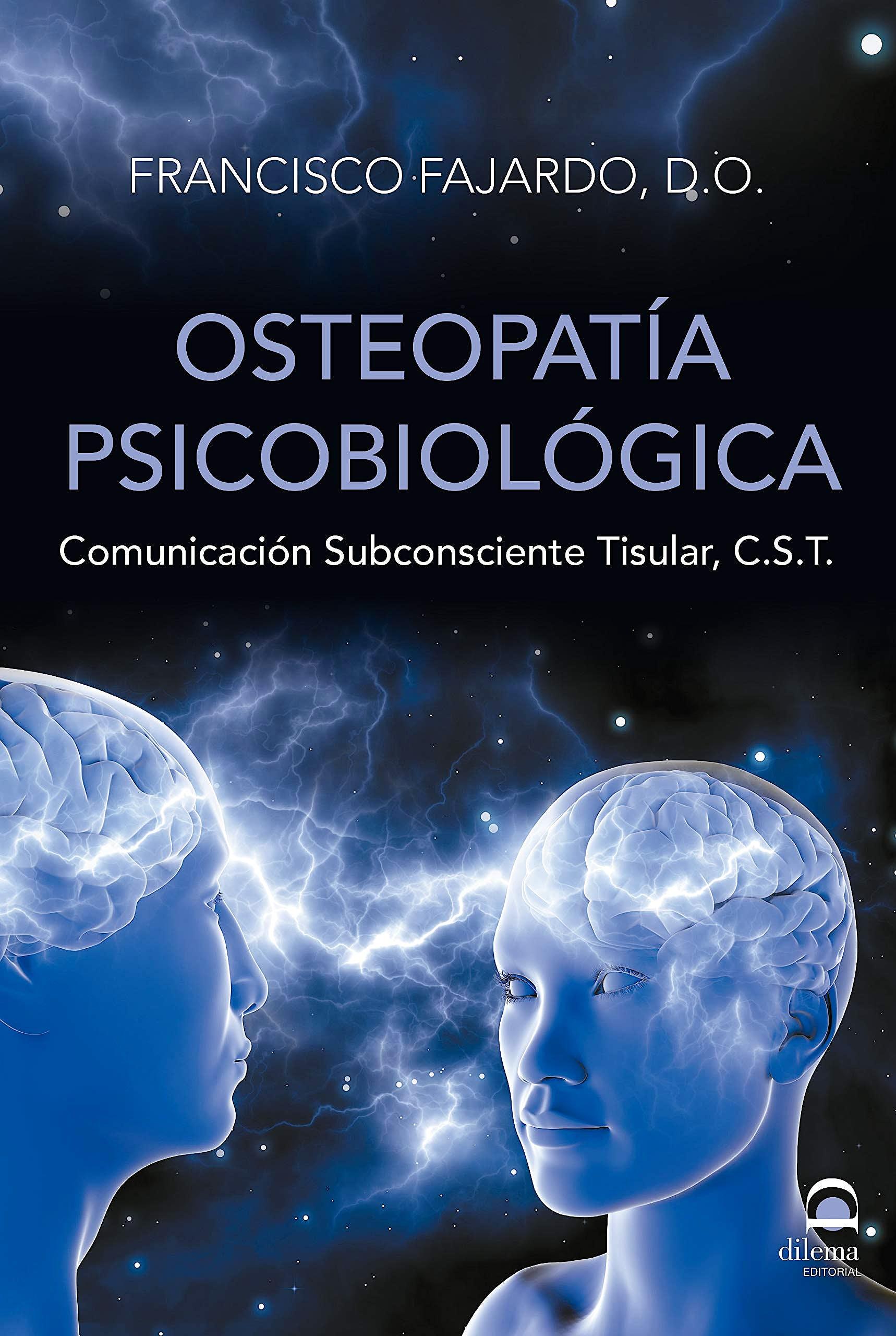 Portada del libro 9788498274509 Osteopatía Psicobiológica. Comunicación Subconsciente Tisular (C.S.T.)