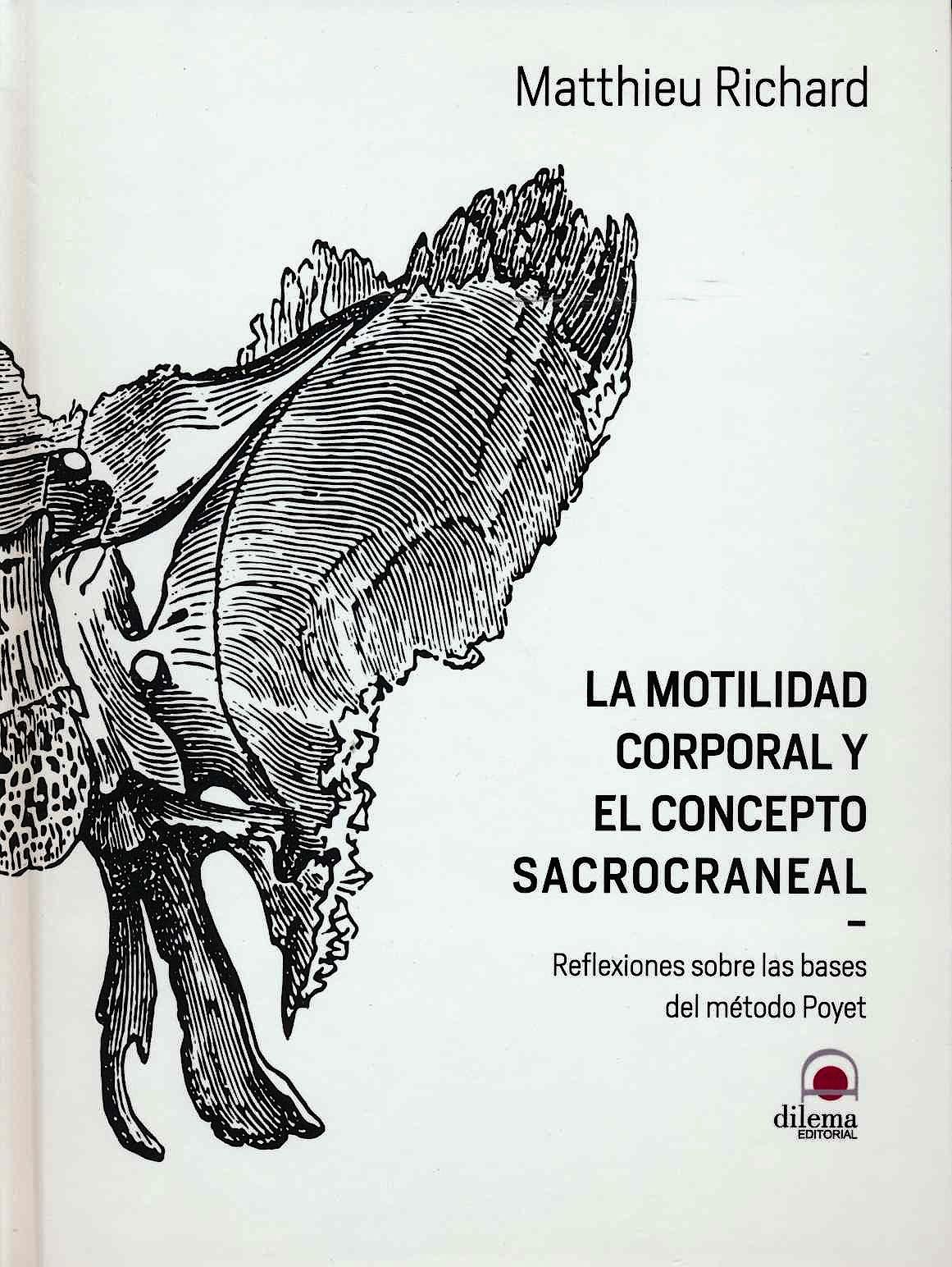 Portada del libro 9788498274684 La Motilidad Corporal y el Concepto Sacrocraneal. Reflexiones sobre las Bases del Método Poyet