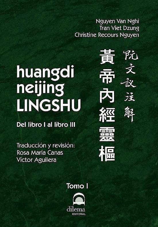 Portada del libro 9788498274707 Huangdi Neijing Lingshu, Tomo I: del Libro I al Libro III