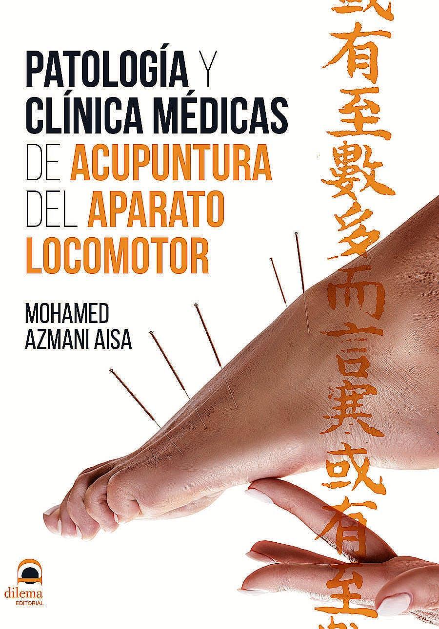 Portada del libro 9788498275087 Patología y Clínica Médicas de Acupuntura del Aparato Locomotor
