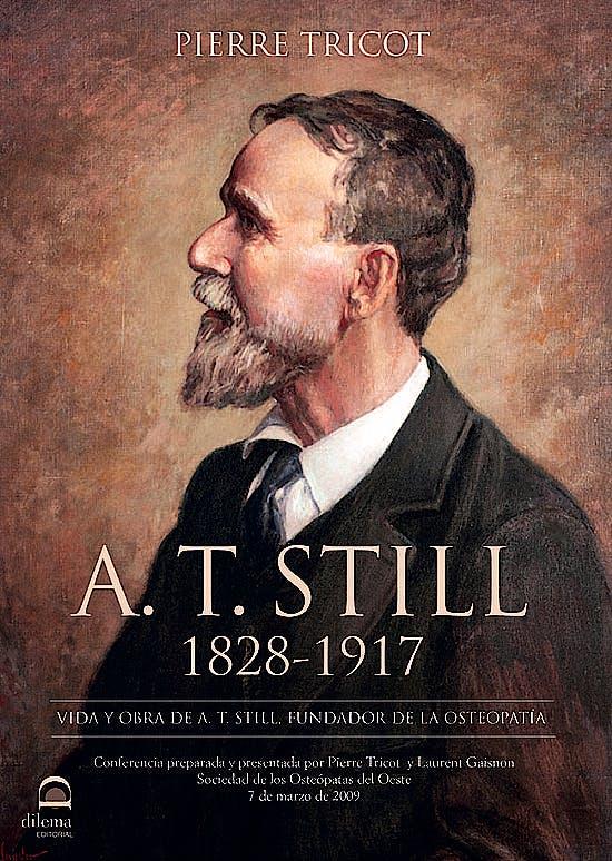Portada del libro 9788498275155 A.T. STILL 1828-1917. Vida y Obra de A.T. Still, Fundador de la Osteopatía