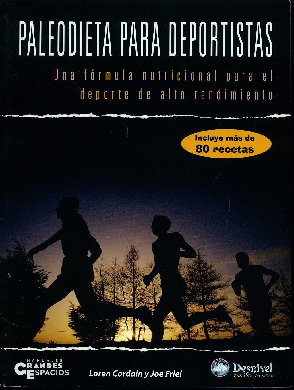 Portada del libro 9788498290943 Paleodieta para Deportistas. una Formula Nutricional para el Deporte de Alto Rendimiento