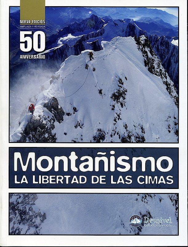 Portada del libro 9788498292268 Montañismo. La Libertad de las Cimas