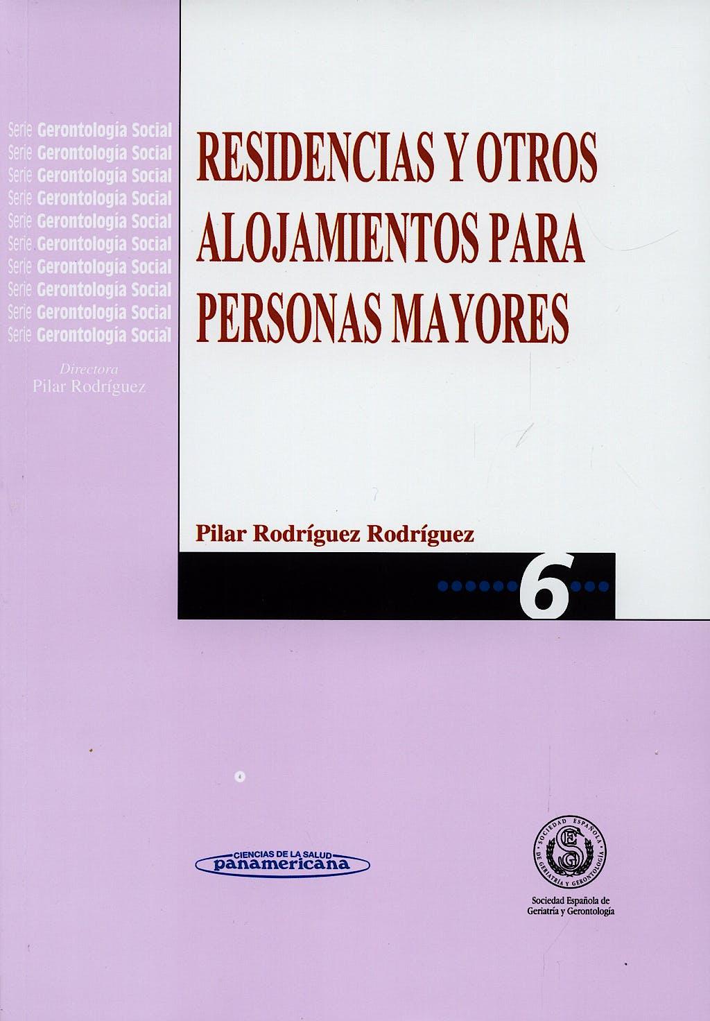 Portada del libro 9788498350012 Residencias y Otros Alojamientos para Personas Mayores (Serie Gerontologia Social 6)
