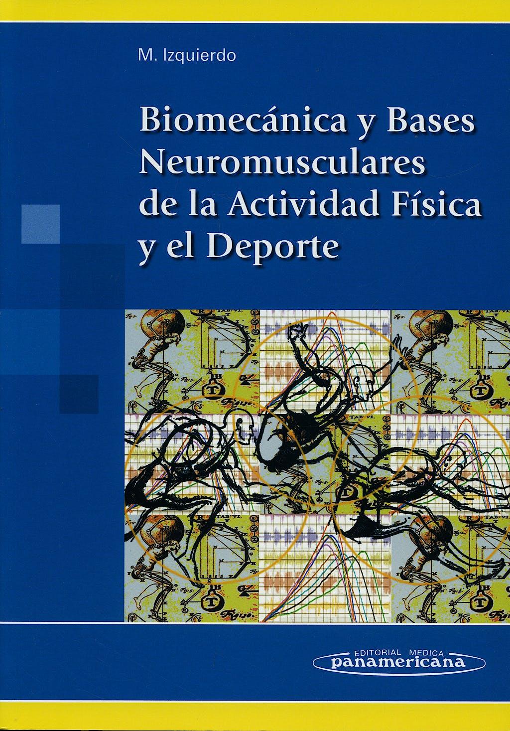 Portada del libro 9788498350234 Biomecánica y Bases Neuromusculares de la Actividad Física y el Deporte