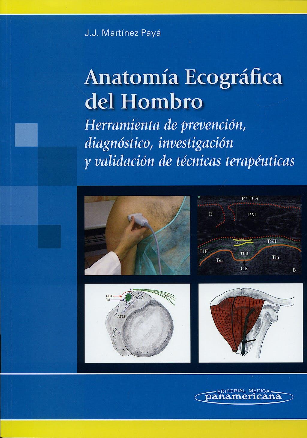 Portada del libro 9788498350548 Anatomia Ecografica del Hombro. Herramienta de Prevencion, Diagnostico, Investigacion y Validacion de Tecnicas Terapeuticas.