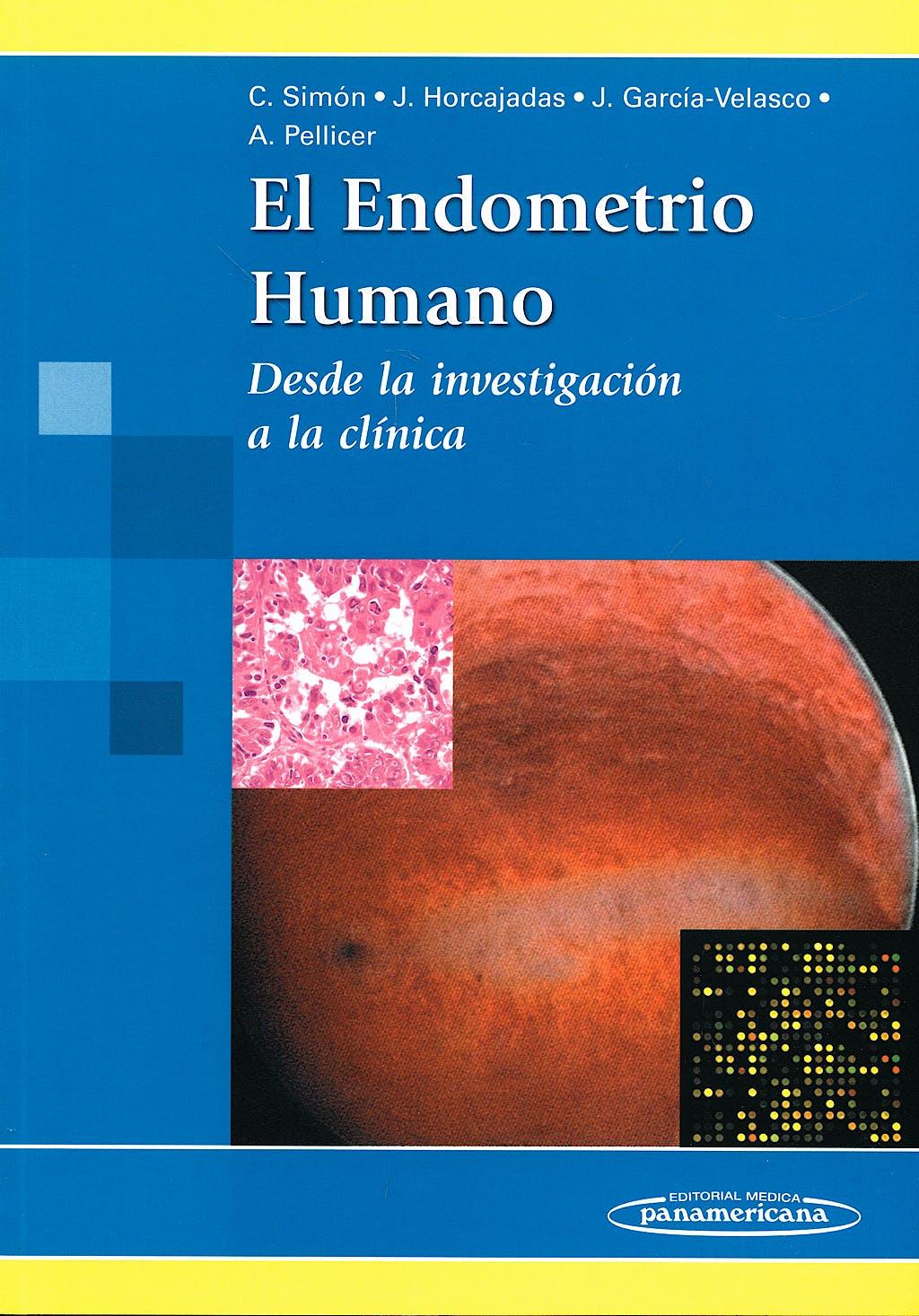 Portada del libro 9788498350890 El Endometrio Humano. desde la Investigacion a la Clinica
