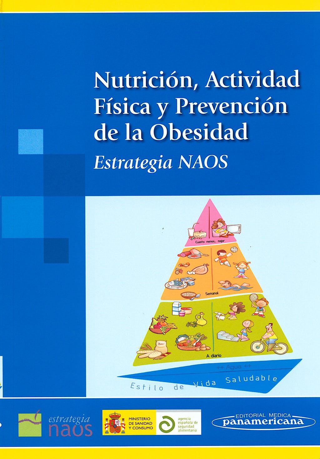 Portada del libro 9788498351224 Nutrición, Actividad Física y Prevención de la Obesidad. Estrategia NAOS