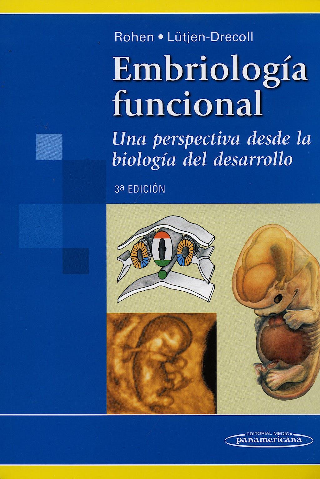 Portada del libro 9788498351552 Embriología Funcional. Una Perspectiva desde la Biología del Desarrollo