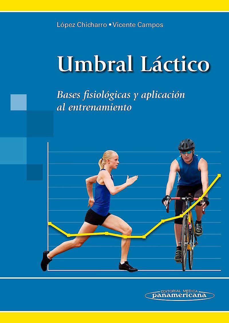 Portada del libro 9788498351804 Umbral Láctico. Bases Fisiológicas y Aplicación al Entrenamiento