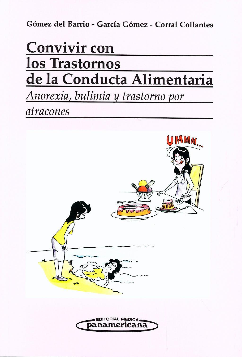 Portada del libro 9788498351941 Convivir con los Trastornos de la Conducta Alimentaria. Anorexia, Bulimia y Trastorno por Atracones