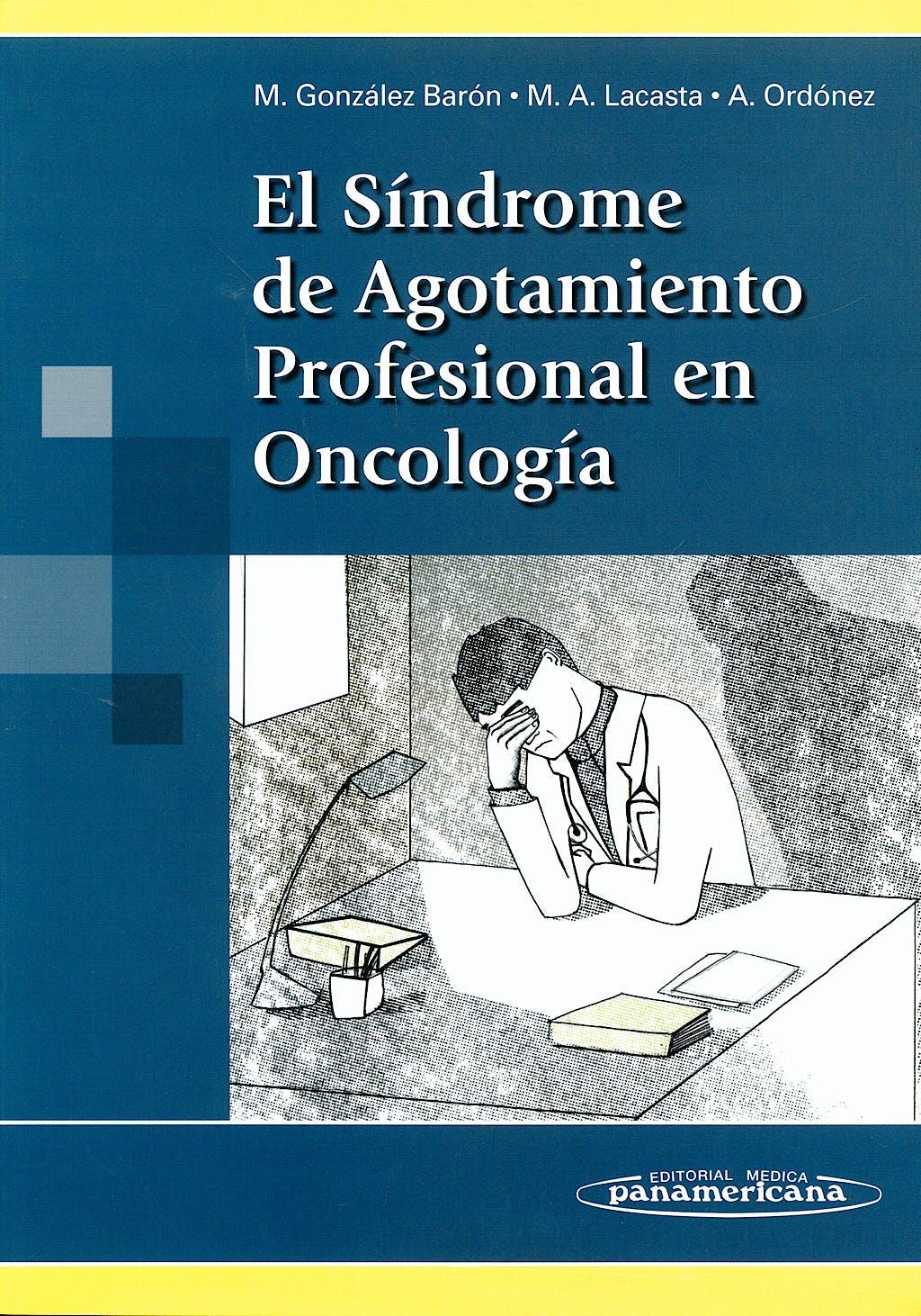 Portada del libro 9788498351989 El Sindrome de Agotamiento Profesional en Oncologia