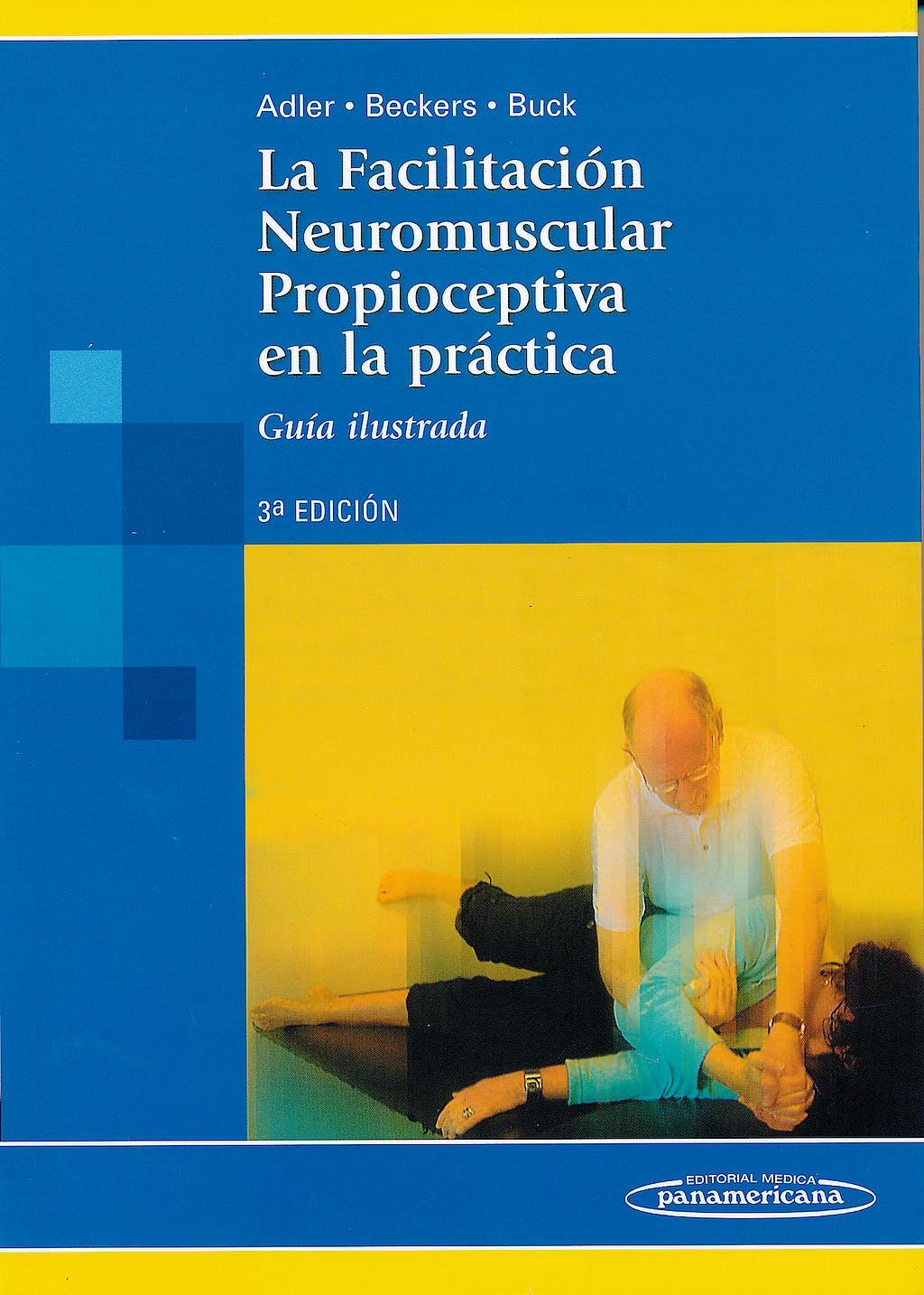 Portada del libro 9788498352368 La Facilitación Neuromuscular Propioceptiva en la Práctica. Guía Ilustrada