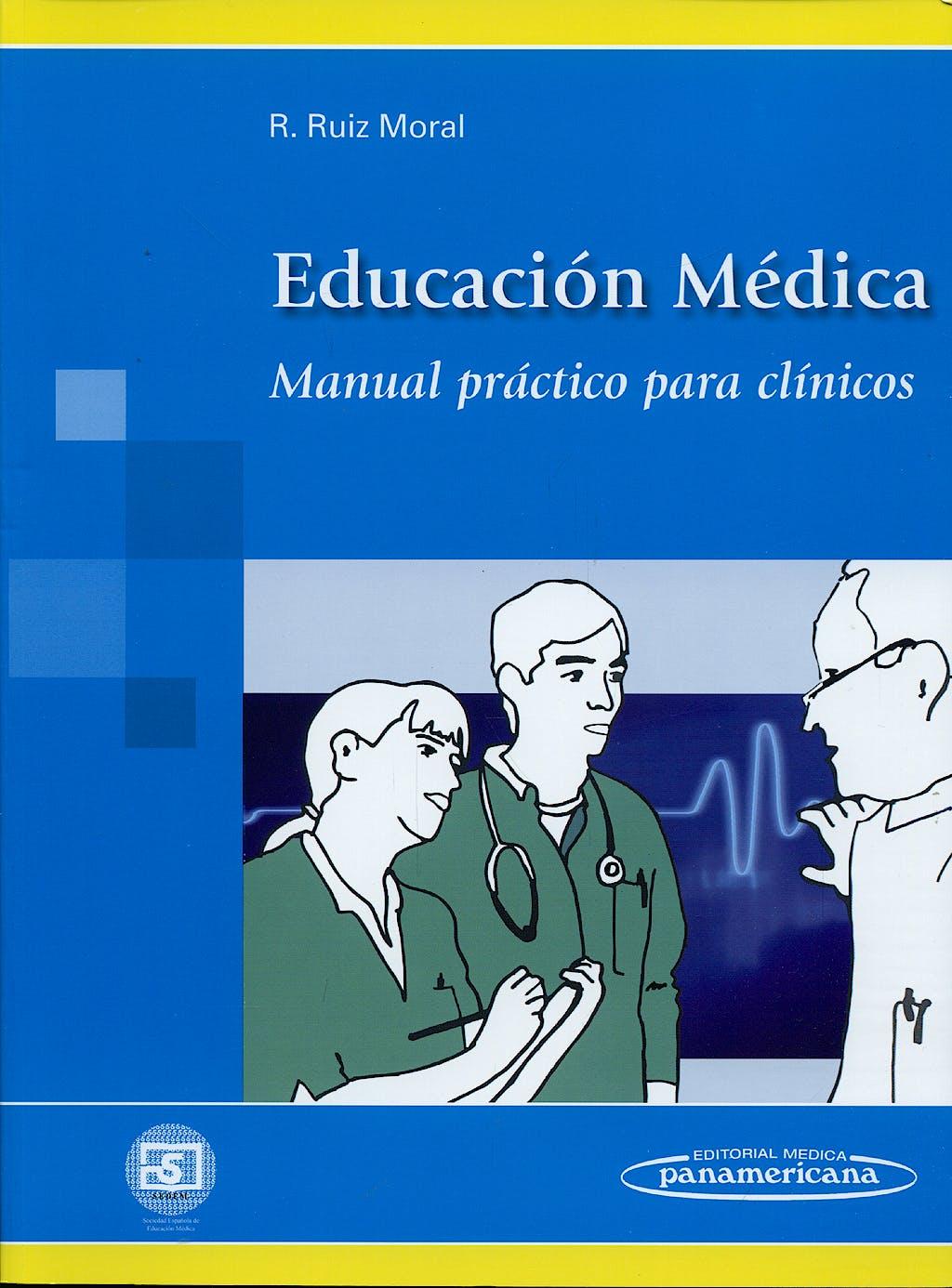 Portada del libro 9788498352467 Educación Médica. Manual Práctico para Clínicos