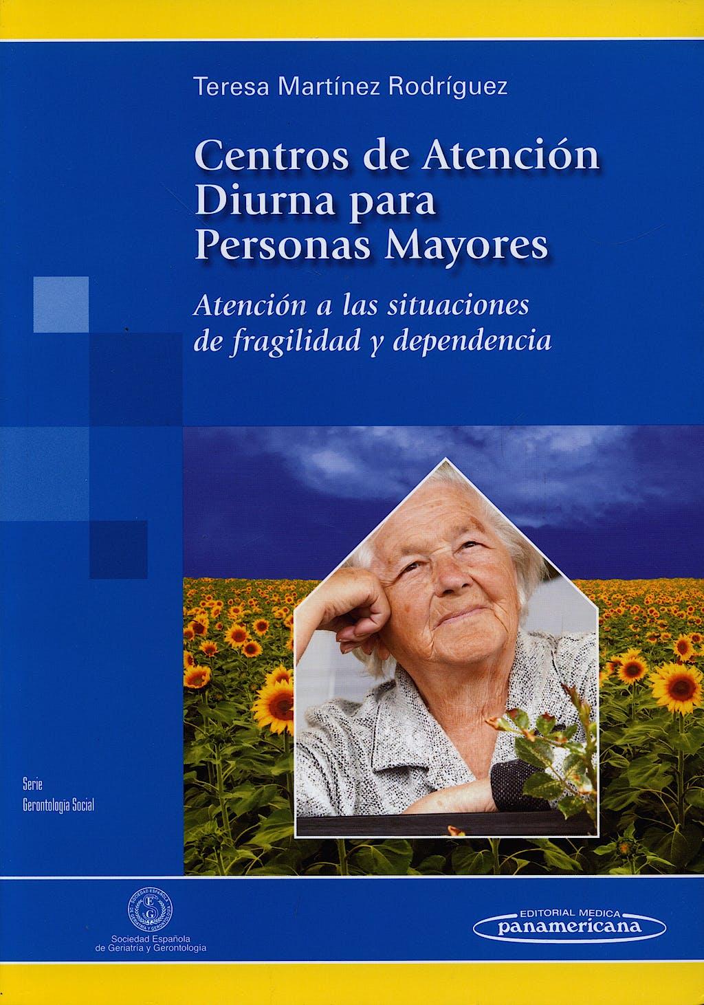 Portada del libro 9788498352849 Centros de Atencion Diurna para Personas Mayores. Atencion a las Situaciones de Fragilidad y Dependencia