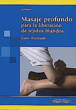 Portada del libro 9788498353129 Masaje Profundo para la Liberación de Tejidos Blandos. Guía Ilustrada