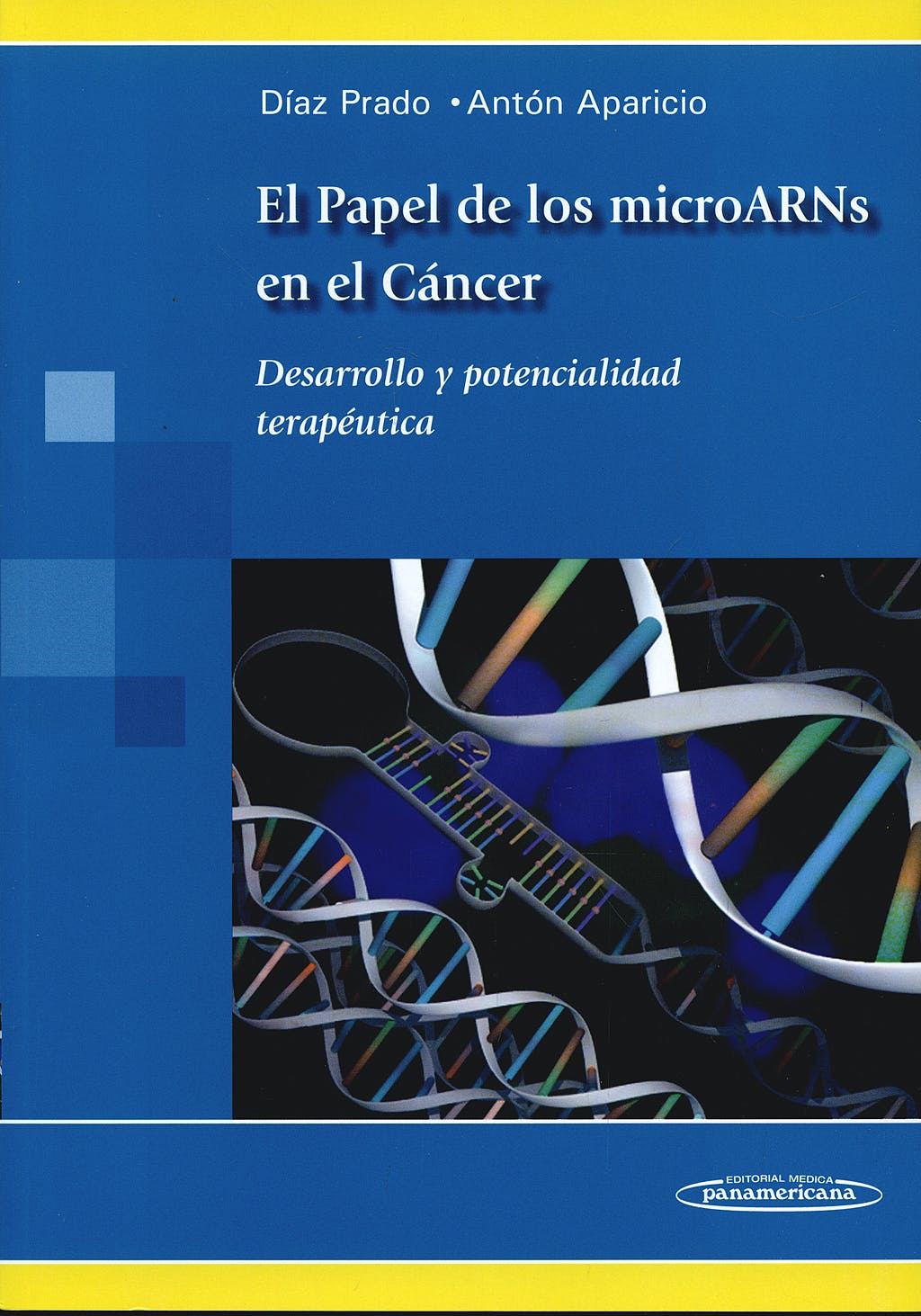 Portada del libro 9788498353150 El Papel de los Microarns en el Cancer. Desarrollo y Potencialidad Terapeutica