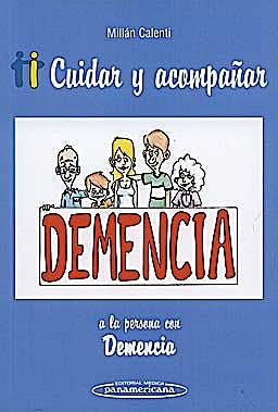 Portada del libro 9788498353396 Cuidar y Acompañar a la Persona con Demencia