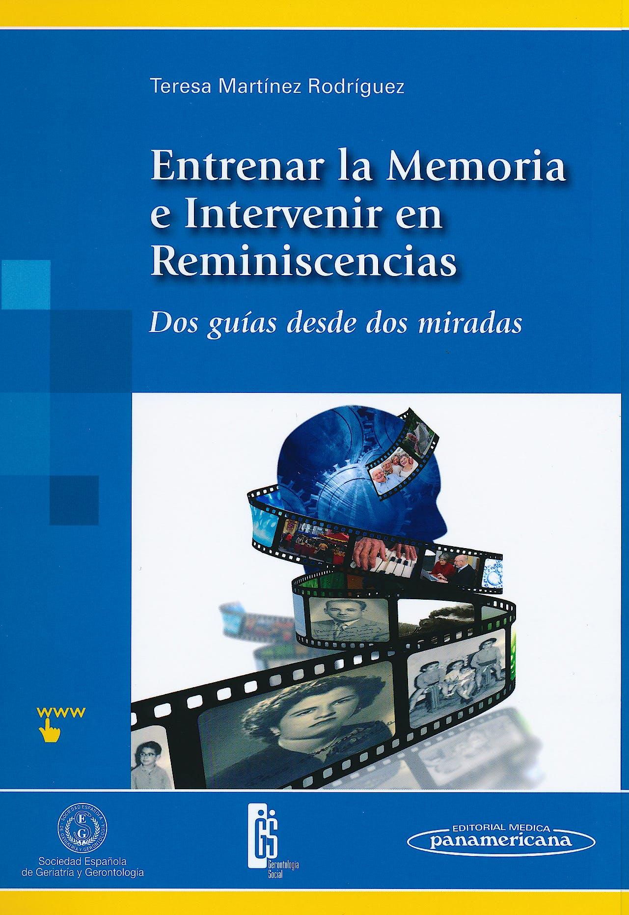 Portada del libro 9788498354461 Entrenar la Memoria e Intervenir en Reminiscencias. Dos Guías desde Dos Miradas + Acceso Online