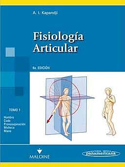 Portada del libro 9788498354584 Fisiología Articular, Tomo 1: Miembro Superior (Reimpresión 2012, Nuevo Formato)