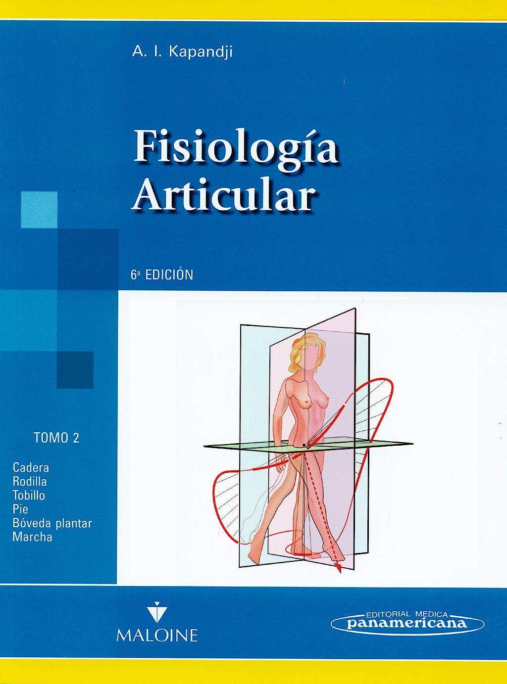 Portada del libro 9788498354591 Fisiología Articular, Tomo 2: Miembro Inferior (Reimpresión 2012, Nuevo Formato)