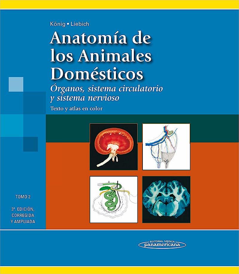 Portada del libro 9788498354713 Anatomía de los Animales Domésticos. Texto y Atlas en Color, Tomo 2: Órganos, Sistema Circulatorio y Sistema Nervioso (Reimpresion 2011,nuevo Formato)