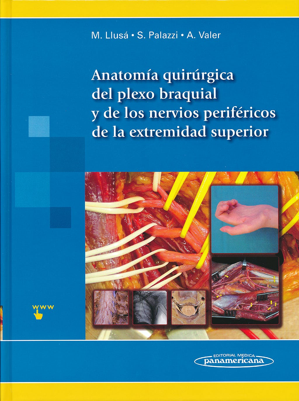 Portada del libro 9788498356106 Anatomía Quirúrgica del Plexo Braquial y de los Nervios Periféricos de la Extremidad Superior + Acceso Online