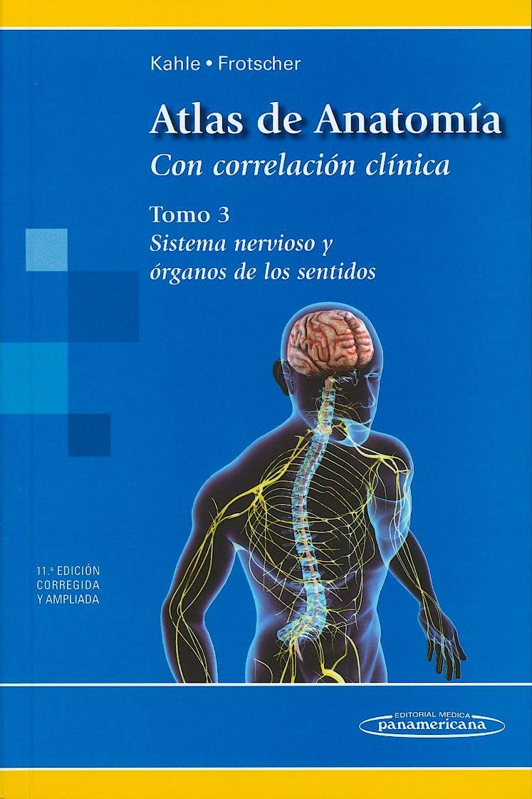 Portada del libro 9788498357097 Atlas de Anatomía con Correlación Clínica, Tomo 3: Sistema Nervioso y Órganos de los Sentidos