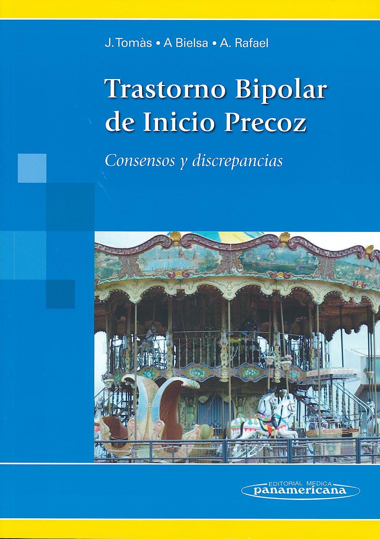 Portada del libro 9788498357455 Trastorno Bipolar de Inicio Precoz. Consensos y Discrepancias