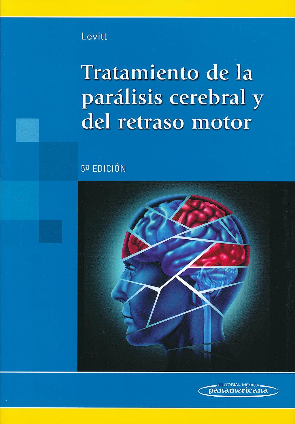 Portada del libro 9788498357509 Tratamiento de la Parálisis Cerebral y del Retraso Motor