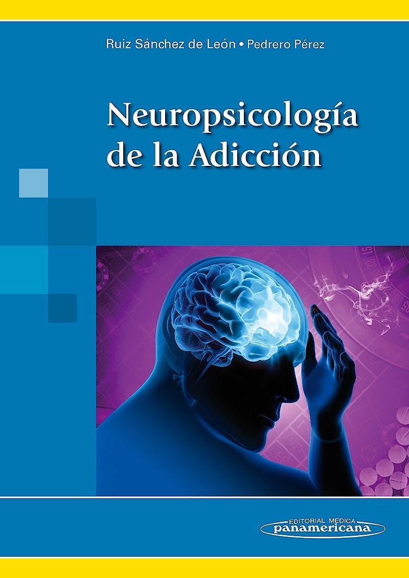 Portada del libro 9788498357745 Neuropsicologia de la Adiccion