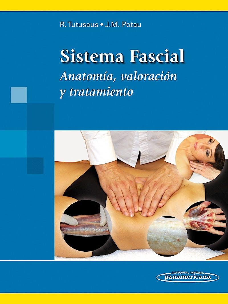 Portada del libro 9788498357783 Sistema Fascial. Anatomía, Valoración y Tratamiento
