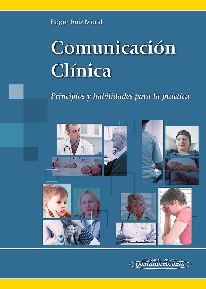 Portada del libro 9788498357820 Comunicación Clínica. Principios y Habilidades para la Práctica