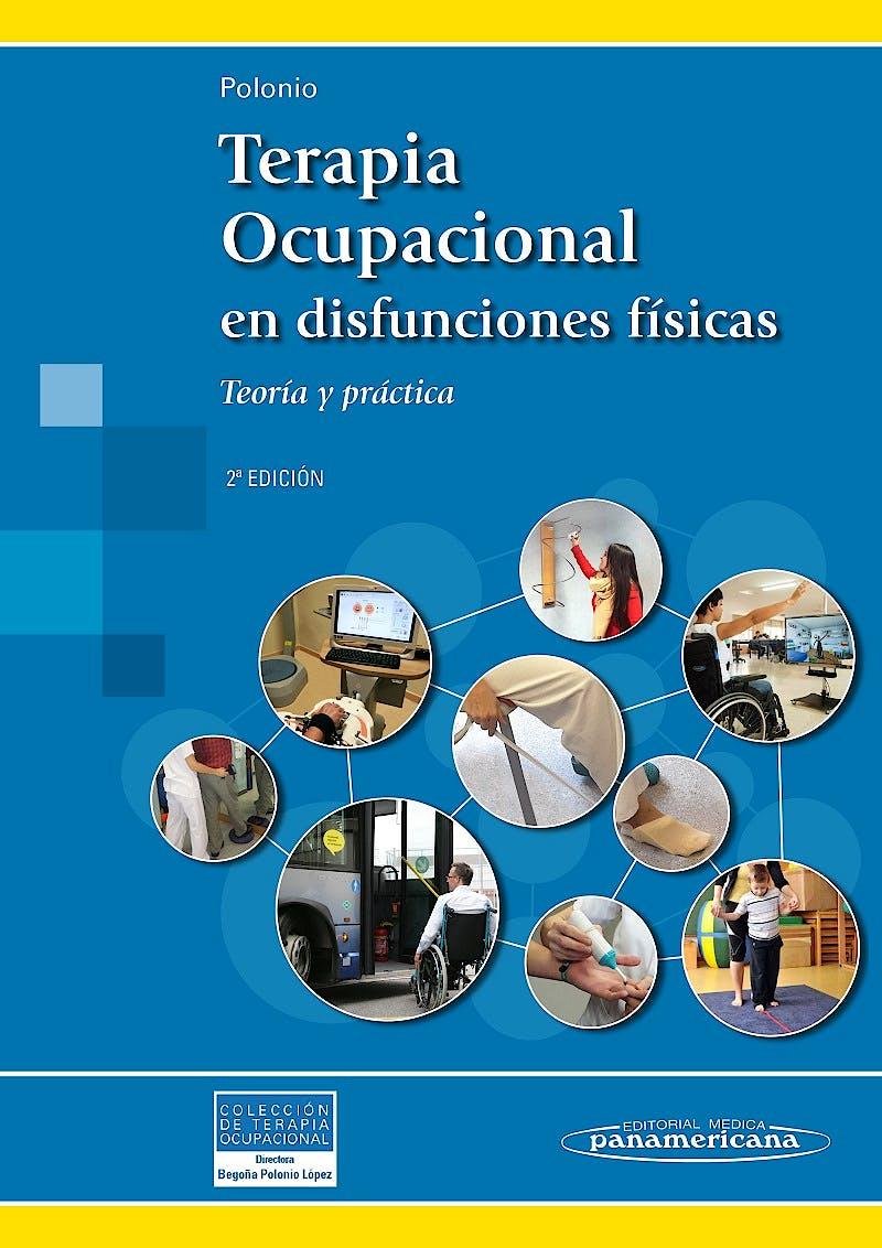 Portada del libro 9788498357875 Terapia Ocupacional en Disfunciones Físicas. Teoría y Práctica