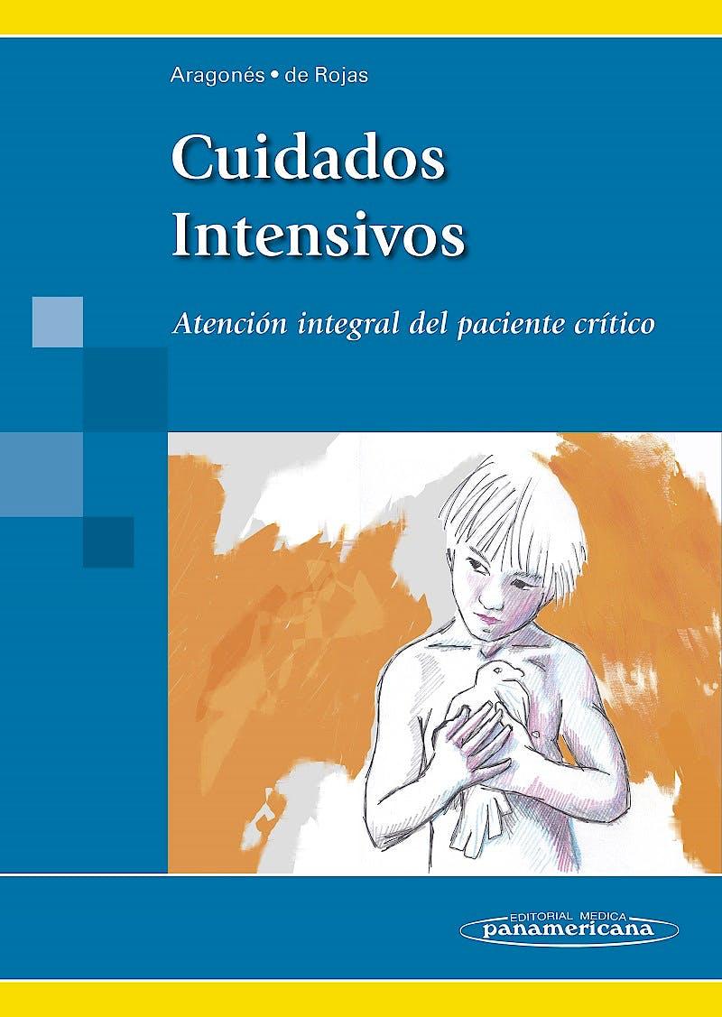 Portada del libro 9788498357998 Cuidados Intensivos. Atención Integral del Paciente Crítico