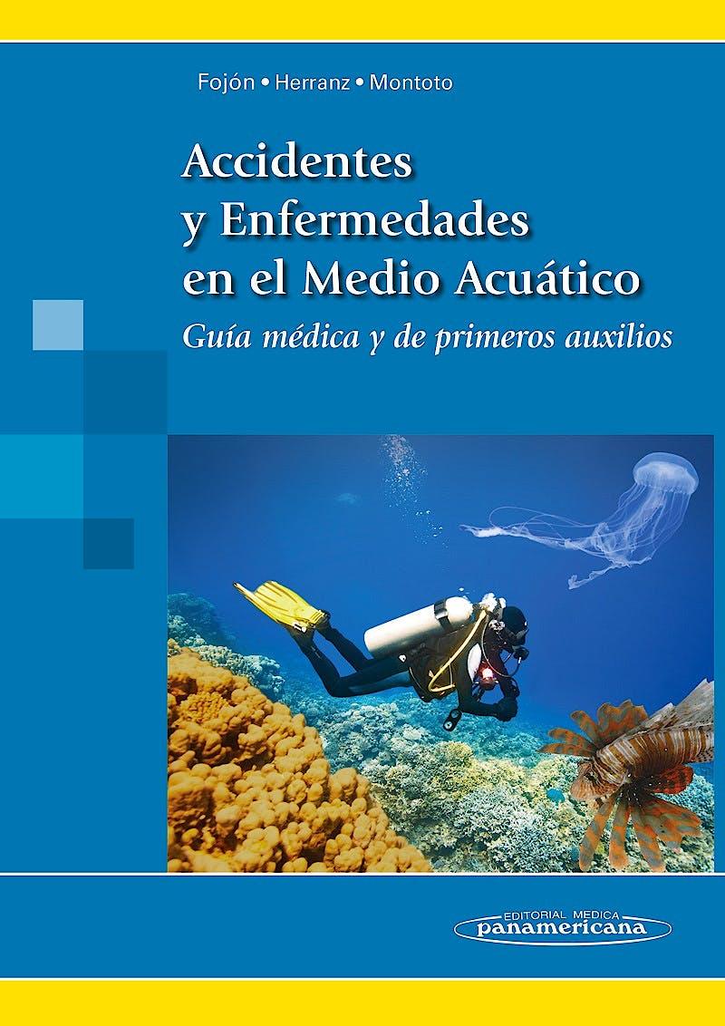 Portada del libro 9788498358070 Accidentes y Enfermedades en el Medio Acuático. Guía Médica y de Primeros Auxilios