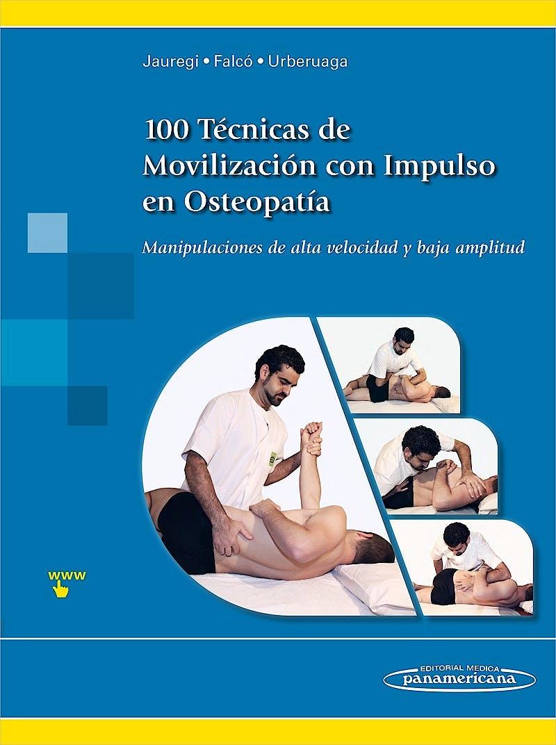 Portada del libro 9788498359305 100 Técnicas de Movilización con Impulso en Osteopatía. Manipulaciones de Alta Velocidad y Baja Amplitud
