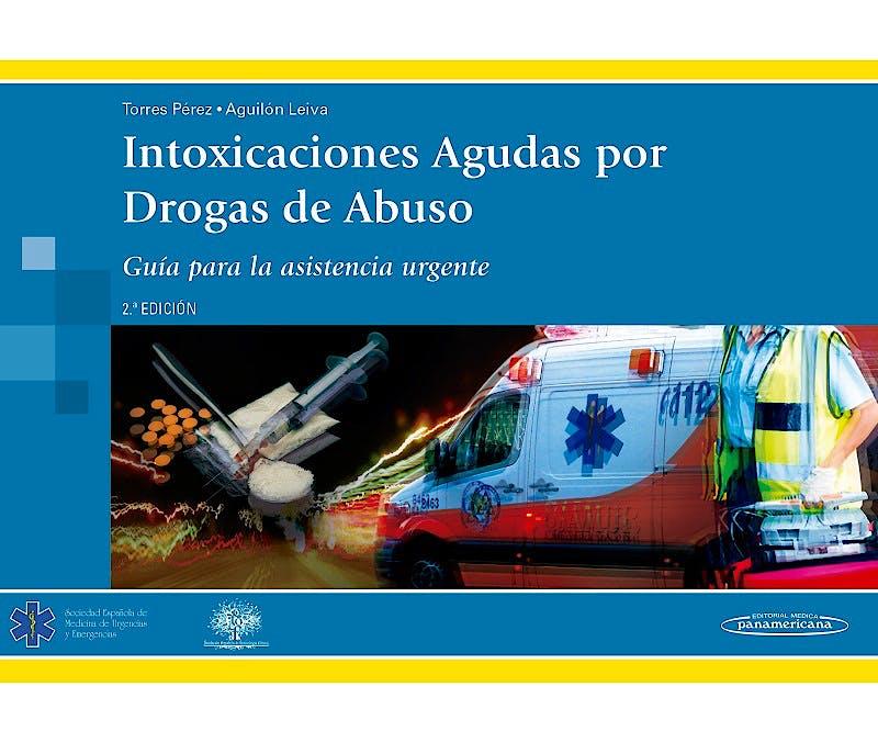 Portada del libro 9788498359602 Intoxicaciones Agudas por Drogas de Abuso. Guía para la Asistencia Urgente