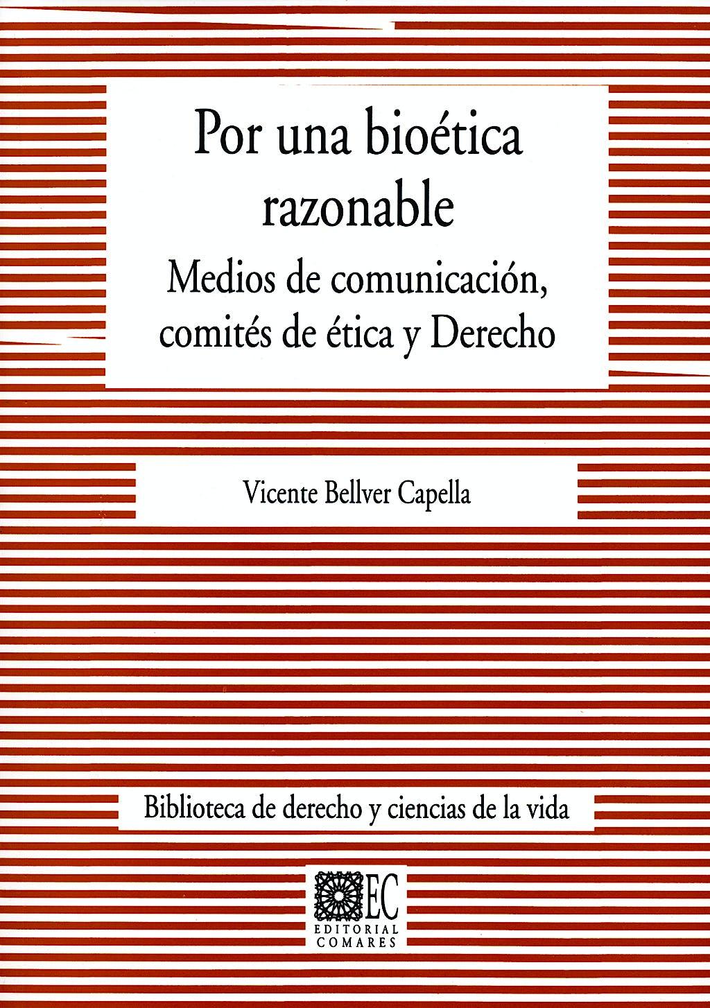 Portada del libro 9788498360172 Por una Bioetica Razonable. Medios de Comunicacion, Comites de Etica y Derecho